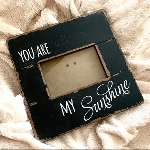 You Are My Sunshine 6X4 Grey Wood Picture Frame